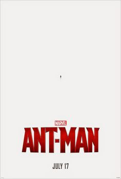 Ant-Man Official Poster | Ant-Man First Official Poster Revealed | WoodsTimes.com - Leads to ...