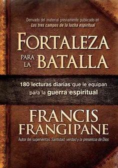 Fortaleza para la batalla /Fortress for Battle: 180 Lecturas Diarias Que Lo Equiparan Para La Guerra Espiritual /...