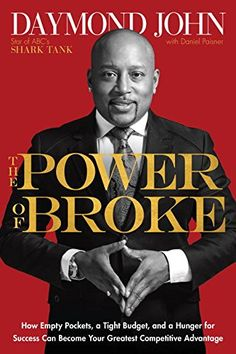 The Power of Broke: How Empty Pockets, a Tight Budget, and a Hunger for Success Can Become Your Greatest Competitive Advantage by Daymond John http://www.amazon.com/dp/1101903597/ref=cm_sw_r_pi_dp_mBLowb0ZTWNS1
