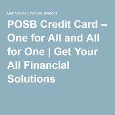 POSB Credit Card – One for All and All for One | Get Your All Financial Solutions