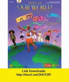 Music of Our World, Collection Resource Multicultural Festivals, Songs and Activities (9780634063213) John Higgins , ISBN-10: 0634063219  , ISBN-13: 978-0634063213 ,  , tutorials , pdf , ebook , torrent , downloads , rapidshare , filesonic , hotfile , megaupload , fileserve