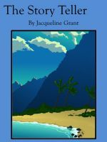 The Story Teller, an ebook by Jacqueline Grant at Smashwords
