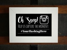 Oh Snap! - Printable Instagram Hashtag Sign, Wedding Hashtag Sign