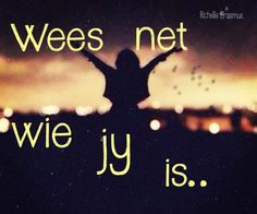 Afrikaans Afrikaans Quotes, Qoutes, Words, Africans, Summer, Quotations, Quotes, Quote, Shut Up Quotes