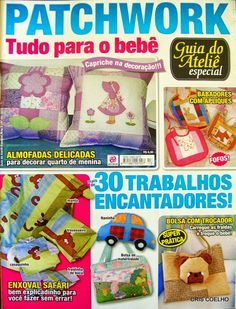 Fabric and Sewing - Patchwork, applique and general sewing. Many small and sweet projects to make. Sewing Magazines, Crochet Magazine, Book Quilt, General Crafts, Book Crafts, Craft Books, Felt Dolls, Baby Sewing, Quilt Making