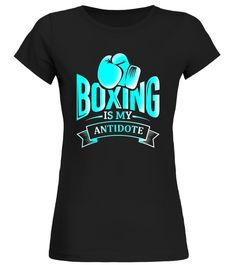 Boxing Is My Antidote: Funny Warm Up T-Shirt