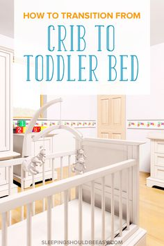 The transition from crib to toddler bed can be a challenge for many parents. Learn 10 things you should do when you make the switch.
