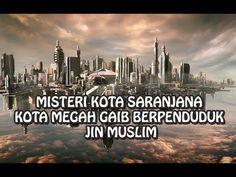 Kota Gaib Saranjana, Kota Megah Yang Tidak Ada Di Peta Tapi Ada Di Indonesia