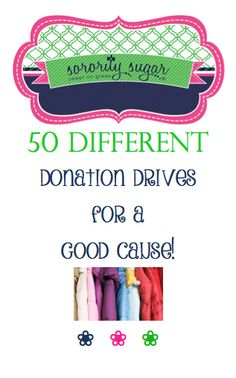 A DRIVE for donations is one of my favorite things! Asking for a special item for a specific cause makes promotion so much easier. A drive should be clever, simple to do, stand on it's own, or be attached to a bigger fundraising event. Many people are more comfortable giving in-kind items instead of cash. Brainstorm ideas with this list of 50 items to collect. <3 BLOG LINK: http://sororitysugar.tumblr.com/post/116329337154/50-philanthropy-drives-for-a-good-cause#notes