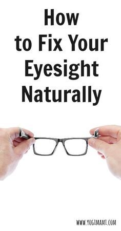 Did you know you can improve your eyesight naturally? Find out more! natural health tips, natural health remedies
