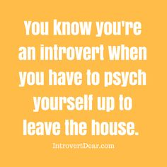 *slaps self in face to get fired up*- all the time. Introvert Personality, Introvert Quotes, Introvert Problems, Personality Types, Life Quotes, Funny Quotes, Quotes Quotes, Ambivert, Thing 1