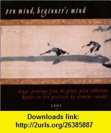Zen Mind, Beginners Mind 2003 Calendar (9781569373378) Gitter-Yelen Collection, Shunryu Suzuki , ISBN-10: 156937337X  , ISBN-13: 978-1569373378 ,  , tutorials , pdf , ebook , torrent , downloads , rapidshare , filesonic , hotfile , megaupload , fileserve