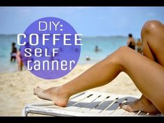 D I Y Self Tanner Using Coffee
