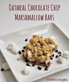 Oatmeal Chocolate Chip Marshmallow Bars - Butter With a Side of Bread #recipe