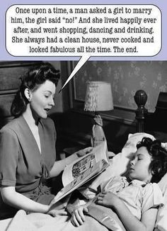 I wish my Mama would have read me this bedtime story . Not really but did think this was funny Josie Loves, Funny Captions, Funny Relationship, Bedtime Stories, Bedtime Quotes, Just For Laughs, I Smile, Happily Ever After, Once Upon A Time