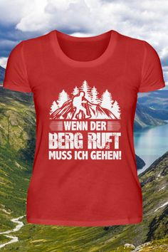 Ein Cooler Wander Spruch für alle die es Lieben in der Natur zu sein. Wenn der Berg Ruft muss ich Gehen ist auch ein tolles Geschenk für Wanderer. Mens Tops, Fashion, Amazing Gifts, Hiking, Tips And Tricks, Nature, Craft, Moda, Fashion Styles