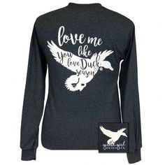 Girlie Girl Originals Love me like you love duck season Long Sleeve T-Shirt