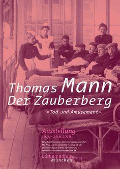 »›Tod und Amüsement‹. Thomas Mann: ›Der Zauberberg‹«. Eine Ausstellung des Literaturhauses München (16.3. bis 26.6.2016)