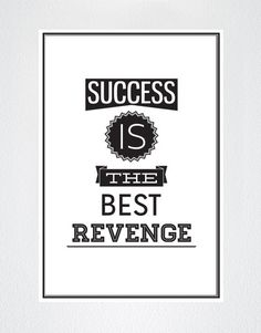 Motivational Quotes - Success is the Best Revenge - Poster #Q102 | Stickerbrand wall art decals, wall graphics and wall murals.