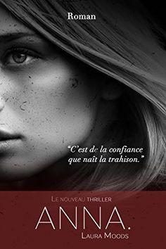 Chronique d'aujourd'hui : «Anna.» de Laura Moods – Coral Dickinson Auteur