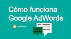 Cómo Funciona Google AdWords • Adveischool