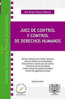 LIBROS EN DERECHO: JUEZ DE CONTROL Y CONTROL DE DERECHOS HUMANOS segu...