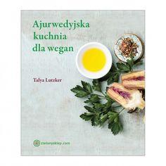 AJURWEDYJSKA KUCHNIA DLA WEGAN Talya Lutzker - Nieprzyzwoicie naturalny sklep dla kobiet lubiących siebie