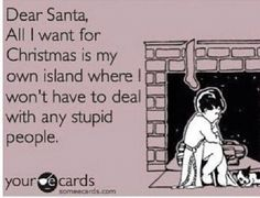 I can't stress how much I hate people. My Christmas wish!
