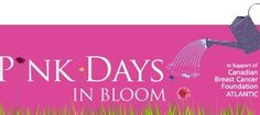 Pink Days In Bloom is adopted by the Canadian Breast Cancer Foundation - Atlantic Region as a signature summer FUNdRaiser.  It get its own logo! Yay!