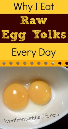 Why I Eat Raw Egg Yolks Every Day - The Nourished Life   **A practice we tend to neglect during the winter.**