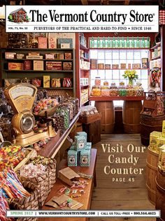 The vermont country store spring 2017 catalog cover Country Store Catalog, Country Store Display, Old Country Stores, New England States, New England Travel, Catalog Cover, Shop Window Displays, Candy Shop, General Store