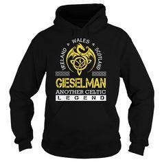 Ireland Wales Scotland GIESELMAN Another Celtic Legend Name Shirts #Gieselman