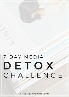 Feeling overwhelmed from all of the information being thrown at you from social media and blog posts? Give yourself a break with the 7-Day Media Detox Challenge!