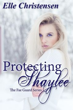 Claim a free copy of Protecting Shaylee (The Fae Guard Book 1)