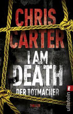 "Chris Carter: I Am Death. Der Totmacher (Ullstein) ""Carters Thriller sind konkurrenzlos: Bloody as hell & immer Bestseller"" #Carter #Thriller #Gänsehaut #Spannung #Buch #lesen"