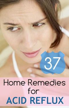 37 Natural Home Remedies to Get Rid of Acid Reflux #AcidReflux