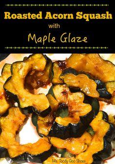 Roasted Acorn Squash with Maple Glaze --- mstoodygooshoes.blogspot.com