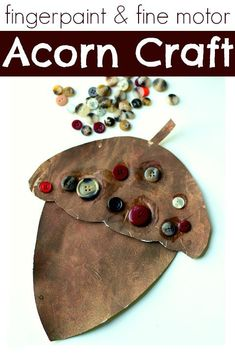 fingerpaint the acorn craft and add buttons to give it texture! This fall craft for kids is perfect for preschool unit about autumn.