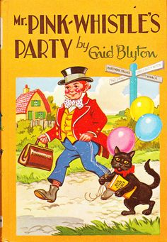 Mr Pink Whistle Collection by Enid Blyton If I could be a kid again for a day aww