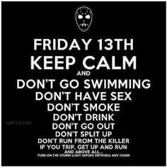 Friday the 13th: Keep Calm!