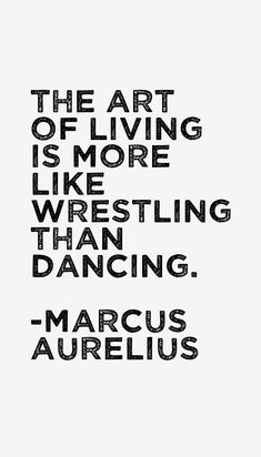 Marcus Aurelius quotes and sayings page 2 (soldier). Here's quote # 11 through 20 out of the 82 we have for him. Quote - The object of life is not to be on the side. Reminder Quotes, Words Quotes, Sayings, Amazing Quotes, Great Quotes, Inspirational Quotes, Marcus Aurelius Quotes, Stoicism Quotes, Dope Quotes