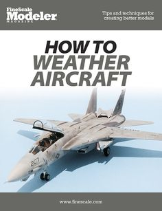 How to weather aircraft so it looks beaten by the elements and abused by the crews. Modeling Techniques, Modeling Tips, Weather Models, Model Magazine, Model Hobbies, Fighter Aircraft, Model Airplanes, Model Building, Plastic Models