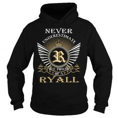 Never Underestimate The Power of a RYALL - Last Name, Surname T-Shirt #name #tshirts #RYALL #gift #ideas #Popular #Everything #Videos #Shop #Animals #pets #Architecture #Art #Cars #motorcycles #Celebrities #DIY #crafts #Design #Education #Entertainment #Food #drink #Gardening #Geek #Hair #beauty #Health #fitness #History #Holidays #events #Home decor #Humor #Illustrations #posters #Kids #parenting #Men #Outdoors #Photography #Products #Quotes #Science #nature #Sports #Tattoos #Technology…