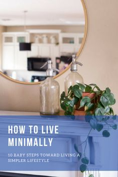 How to Live Minimally 10 baby steps to a minimalist approach to home organization