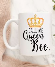Another great find on #zulily! Cream 'Call Me Queen Bee' Mug #zulilyfinds