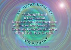 Archangel  Haniel prayel by facebook Angelic healing Angel Prayers, Miracle Prayer, Angel Guidance, Passion For Life, Ascended Masters, Angel Cards, Angel Numbers, Spirit Guides, Love And Light