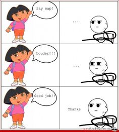 Funny pictures about Every time I watch Dora. Oh, and cool pics about Every time I watch Dora. Also, Every time I watch Dora. Funny Shit, Crazy Funny Memes, Funny Relatable Memes, Funny Posts, Rage Comics, Fun Comics, Dora Funny, Dora Memes, Funny Images