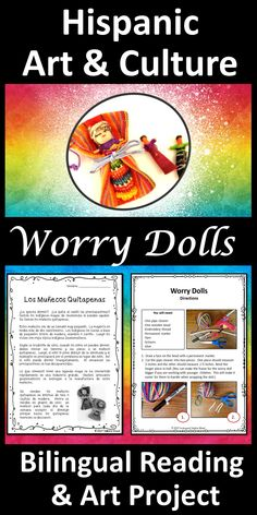 Celebrate Cinco de Mayo with this year in your Spanish language class with this Hispanic art project.  Students will learn about the Mayan tradition of the Guatemalan Worry dolls.  They will also have the opportunity to make their own Worry Doll.  Directions are included.  This lesson includes a bilingual reading, vocabulary and grammar exercises in Spanish.  Also included are some fun word puzzles.  Appropriate for both Middle and High Schools. (Beg. and Int. students)