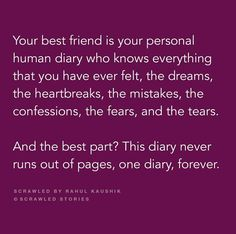 My BFF is my diary only💁♀️ Dear Best Friend, Best Friend Quotes, Friends In Love, True Friendship Quotes, True Quotes, Heart Quotes, Qoutes, Deep, Besties Quotes