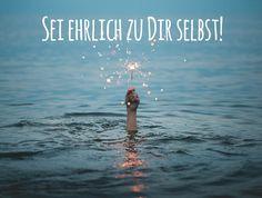Sei #ehrlich zu dir selbst!... #Dankebitte #Sprüche #Gedanken #Weisheiten #Zitate
